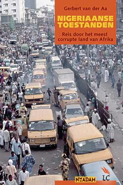 Reisverhaal Nigeriaanse toestanden | Gerbert van der Aa <br/>€ 19.99 <br/> <a href='https://www.dezwerver.nl/reisgidsen/?tt=1554_252853_241358_&r=https%3A%2F%2Fwww.dezwerver.nl%2Fr%2Fafrika%2Fnigeria%2Fc%2Fboeken%2Freisverhalen%2F9789046800089%2Freisverhaal-nigeriaanse-toestanden-gerbert-van-der-aa%2F' target='_blank'>Meer Info</a>